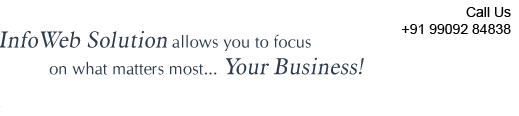 InfoWeb Solution allows you to focus on what matters most... Your Business!